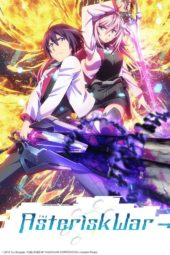 Netflix July 2018 UK Slate lists 'The Asterisk War' & 'Fate/Grand Order -First Order-'