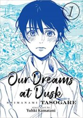Our Dreams at Dusk: Shimanami Tasogare Volume 1 Review