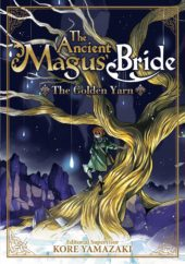 The Ancient Magus' Bride: The Golden Yarn Review