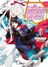 An Archdemon's Dilemma: How to Love Your Elf Bride Volume 6 Review
