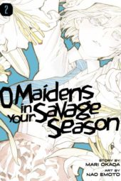 O Maidens in your Savage Season Volume 2 Review