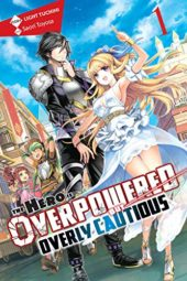 The Hero is Overpowered but Overly Cautious Volume 1 Review