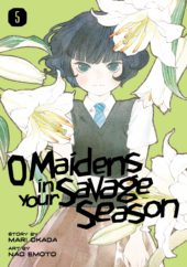 O Maidens in your Savage Season Volume 5