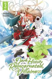The Dark History of the Reincarnated Villainess Volume 3 Review